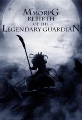 MMORPG: Rebirth of the Legendary Guardian