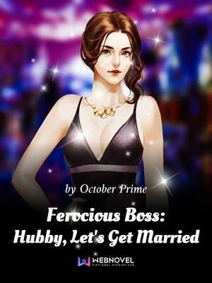 Ferocious Boss: Hubby, Let's Get Married