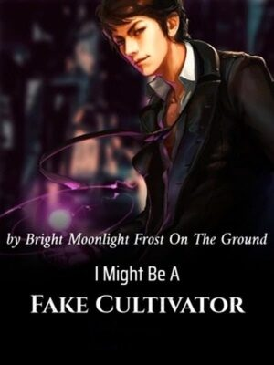 I Might Be A Fake Cultivator
