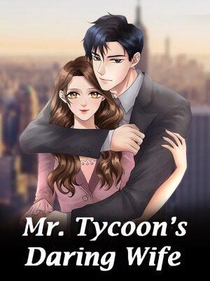 Mr. Tycoon's Daring Wife (Web Novel)