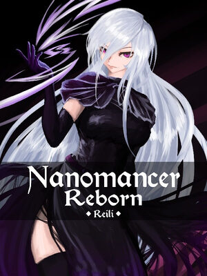 Nanomancer Reborn - I've Become A Snow Girl?
