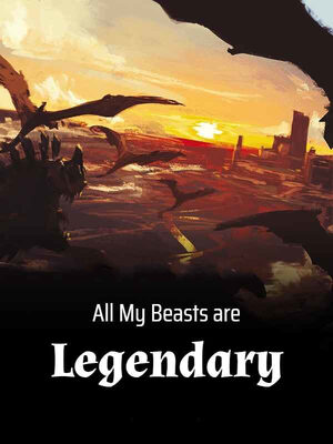 All My Beasts are Legendary